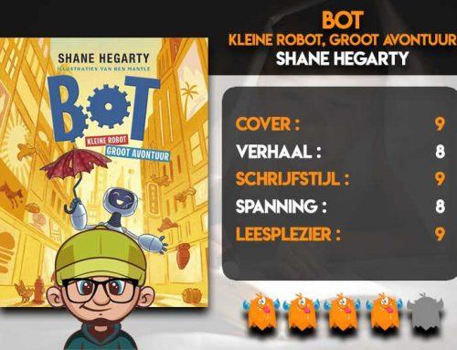 Bot. Kleine Robot. Groot Avontuur van Shane Hegarty