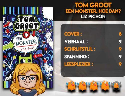 Tom Groot / Een Monster, hoe dan? van Liz Pichon